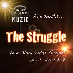 The Struggle (feat. Knowledge Gospel)