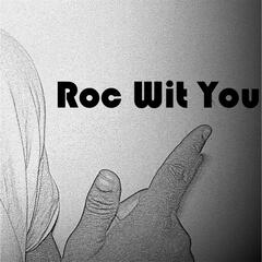 Roc Wit You