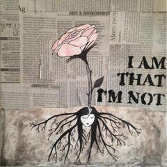 I Am That I'm Not