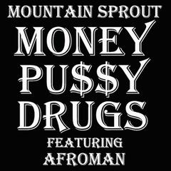 Money Pussy and Drugs (feat. Afroman & Grayson Klauber)