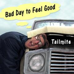 Bad Day to Feel Good