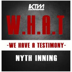 W.H.A.T (We Have a Testimony)