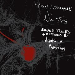 Then I Disappear (Bonus Tracks & Remixes)