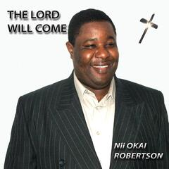 The Lord Will Come