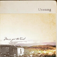 Unsung: Music for the Trail