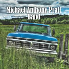 Michael Anthony Pratt Band
