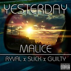 Yesterday (feat. Ryval, Slick & Guilty)