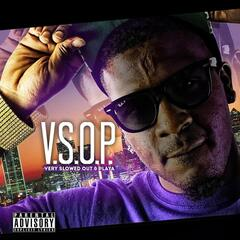 V.S.O.P. Very Slowed Out & Playa