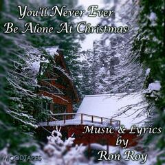 You'll Never Ever Be Alone At Christmas