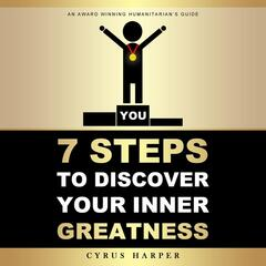 7 Steps to Discover Your Inner Greatness