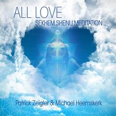 All Love: Sekhem Shenu Meditation