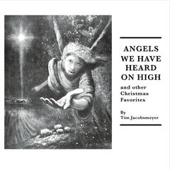 Angels We Have Heard On High and Other Christmas Favorites