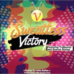 Sweatless Victory (feat. Deanna Bishop)