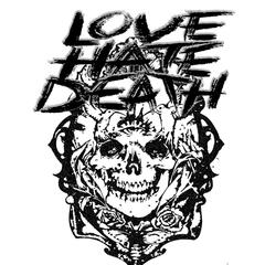 Love Hate Death