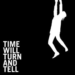 Time Will Turn and Tell