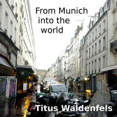 From Munich Into the World