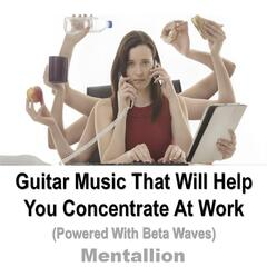 Guitar Music That Will Help You Concentrate At Work