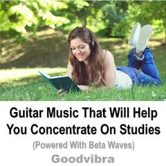 Guitar Music That Will Help You Concentrate On Studies
