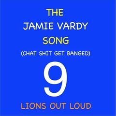 The Jamie Vardy Song (Chat Shit Get Banged)