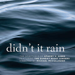 Didn't It Rain (feat. The Sunday Night Singers)
