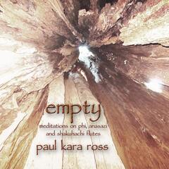 Empty: Meditations On Phi, Anasazi, And Shakuhachi Flutes