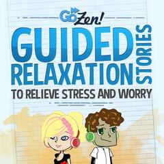 Gozen! Guided Relaxation Stories to Relieve Stress and Anxiety for Children