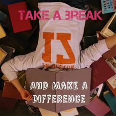 Take a Break, And Make a Difference