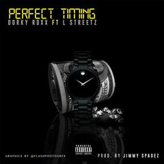 Perfect Timing (feat. L Streetz)