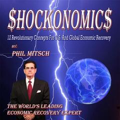Shockonomics - 12 Revolutionary Concepts For U.S. And Global Economic Recovery
