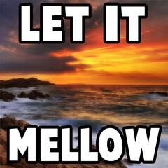 Let It Mellow (Relaxing Soft Rock)