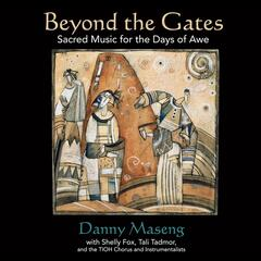 Beyond The Gates: Sacred Music for the Days of Awe