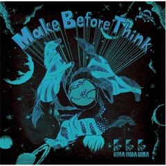 Make Before Think 2