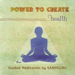 Power to Create: Health