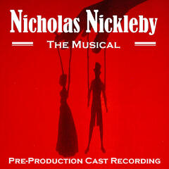 Nicholas Nickleby (The Musical) [Pre-Production Cast]