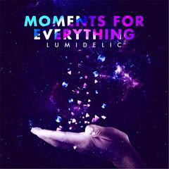 Moments for Everything