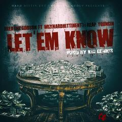 Let 'Em Know (feat. Wiz & Reap Youngin)