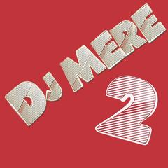 DJ Mere Two