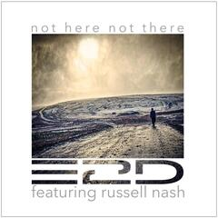 Not Here Not There (feat. Russell Nash)