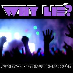 Why Lie? (feat. Nate Paulson & Razz Na$-T)