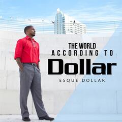 The World According to Dollar