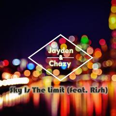 Sky Is the Limit (feat. Rish)
