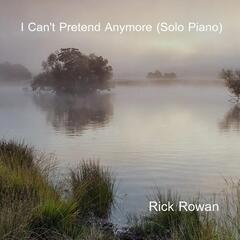I Can't Pretend Anymore (Solo Piano)