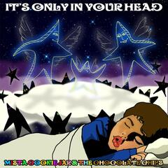 It's Only in Your Head
