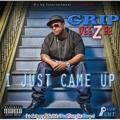 I Just Came Up (feat. Ru & Grippy 2 Solid)