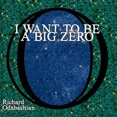 I Want to Be a Big Zero