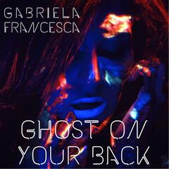 Ghost On Your Back