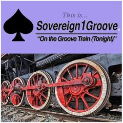 On the Groove Train (Tonight)