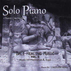 Bali Healing Music:  Music for Meditation and Yoga, Vol.5