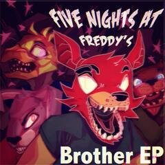 Five Nights At Freddy's: Brother EP