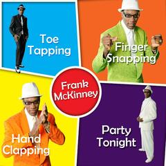 Toe Tapping, Finger Snapping, Hand Clapping Party Tonight